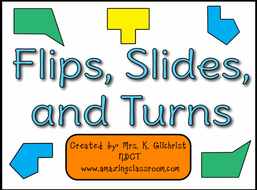 Math - Geometry - Flips, Slides, & Turns - Common Core State Standard ...
